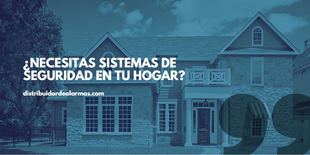 ¿Necesitas sistemas de seguridad en tu hogar?