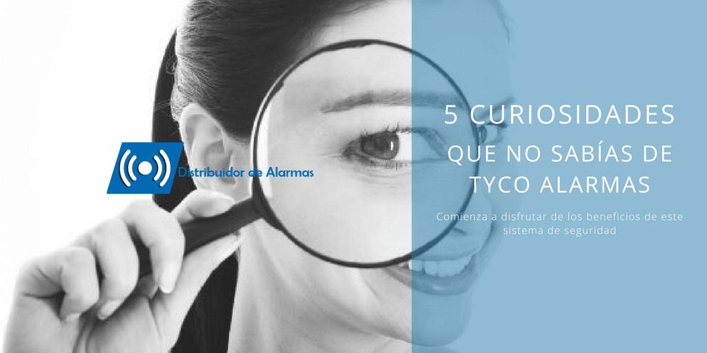 5 curiosidades que no sabías de Tyco alarmas