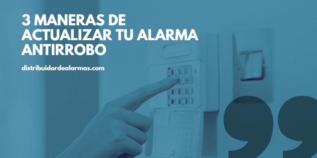 3 maneras de actualizar tu alarma antirrobo