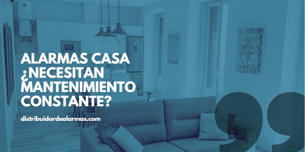 Alarmas casa ¿Necesitan mantenimiento constante?