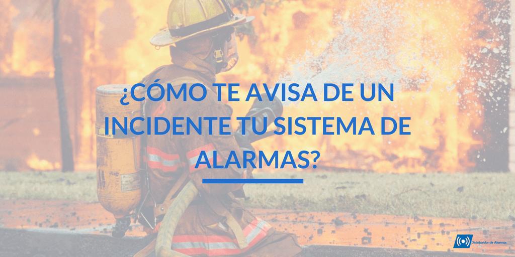 ¿Cómo te avisa de un incidente tu sistema de alarmas?