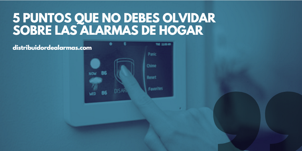 5 puntos que no debes olvidar sobre las alarmas de hogar