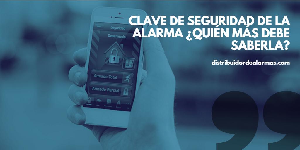 Clave de seguridad de la alarma ¿Quién más debe saberla?