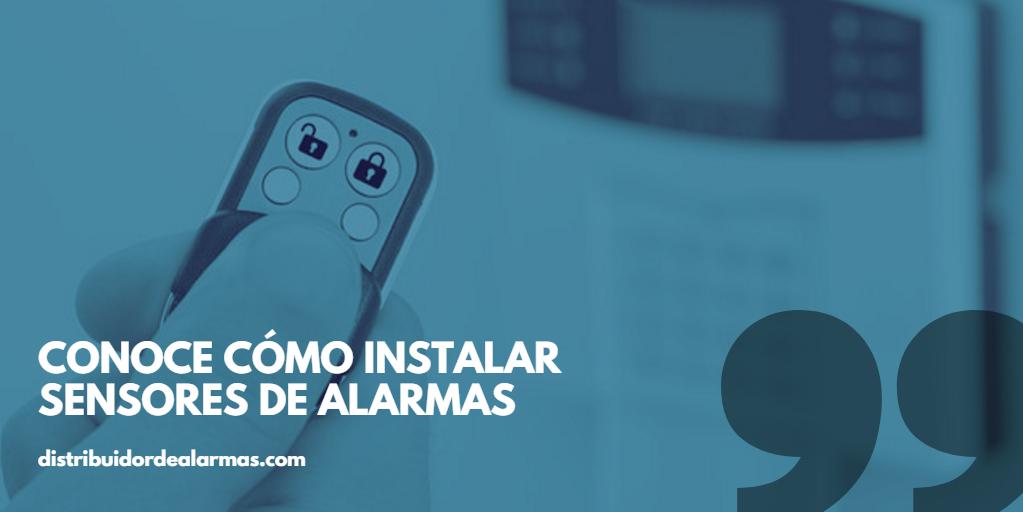 Conoce cómo instalar sensores de alarmas