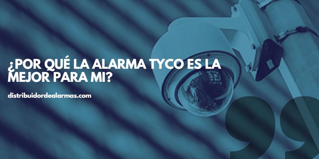 ¿Por qué la alarma tyco es la mejor para mi?