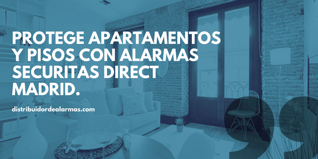 Protege apartamentos y pisos con alarmas securitas direct Madrid